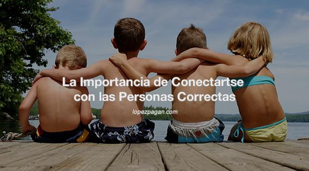 la importancia de conectarse con las personas correctas