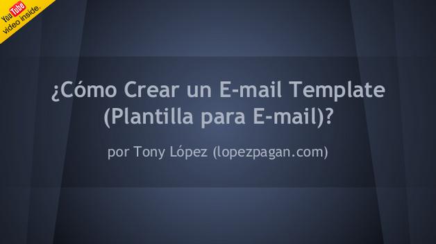 ¿Cómo Crear un E mail Template  Plantilla para E mail